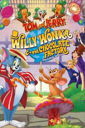 Tom Và Jerry: Willy Wonka Và Nhà máy Chocolate