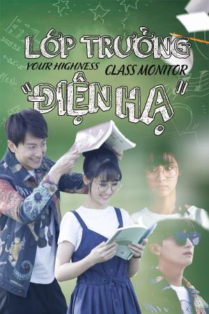 Lớp Trưởng Điện Hạ - Your Highness Class Monitor