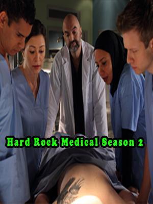 Trường Y Khác Biệt: Phần 2 - Hard Rock Medical Season 2