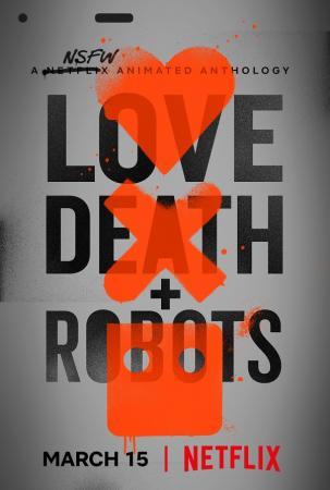 Yêu, Sinh Tử & Người Máy - Love, Death & Robots