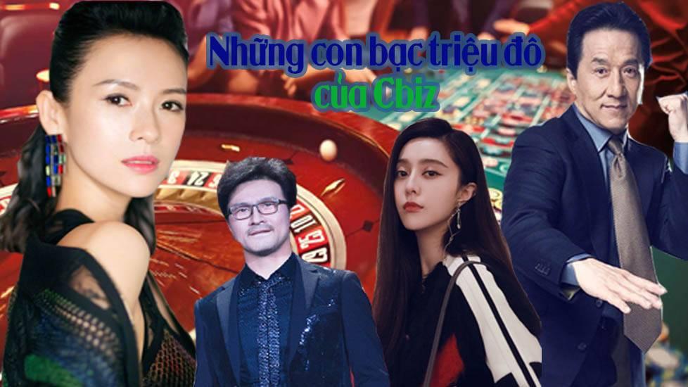 Những con bạc triệu đô của làng giải trí Hoa Ngữ