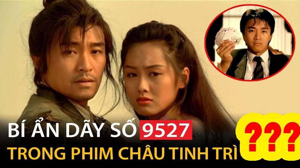 Bí ẩn dãy số '9527' trong phim của Châu Tinh Trì