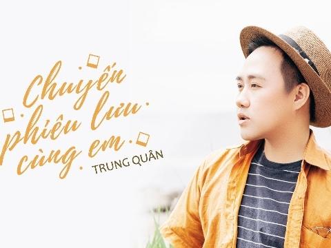 Trung Quân Idol hát về ''Chuyến phiêu lưu cùng em'' đẹp như tranh