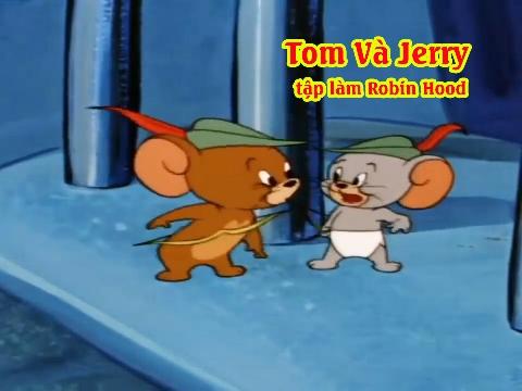 Đầu tuần cười xả láng xem 'Tom Và Jerry tập làm Robin Hood'