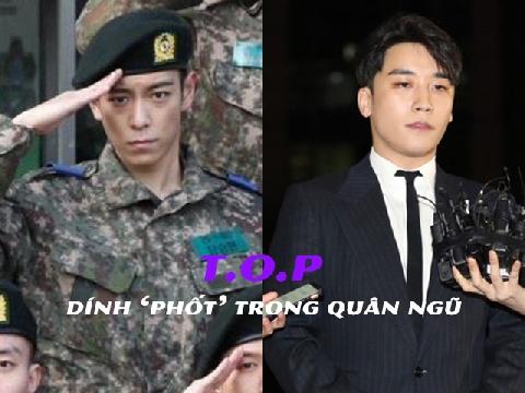 Seungri chưa hết tội, lại đến T.O.P dính phốt trong quân ngũ