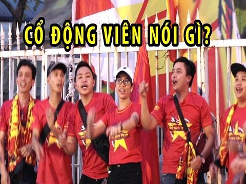 Cổ động viên nghĩ gì về đội tuyển U.23 Việt Nam