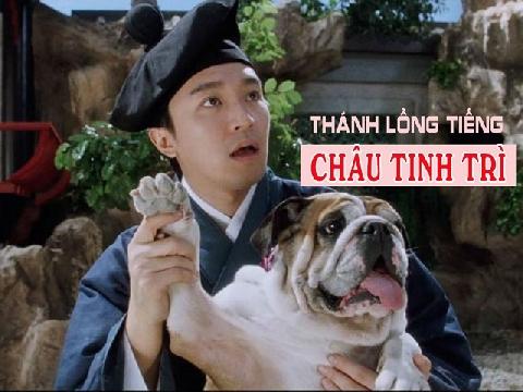 'Thánh lồng tiếng' phim Châu Tinh Trì là đây chứ đâu!