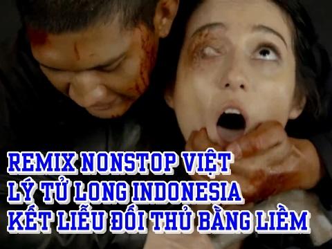 Nonstop Việt mix: Lý Tiểu Long Indonesia thanh toán đối thủ bằng lưỡi liềm