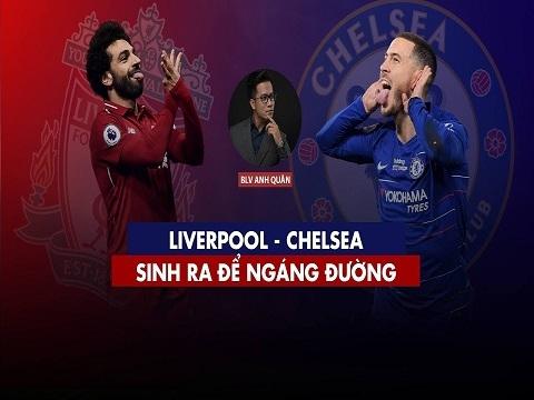Liverpool - Chelsea: Sinh ra để ngáng đường