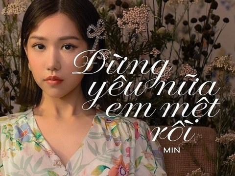 Cười banh họng với bản tả thực hit mới của Min - ''Đừng Yêu Nữa Em Mệt Rồi''