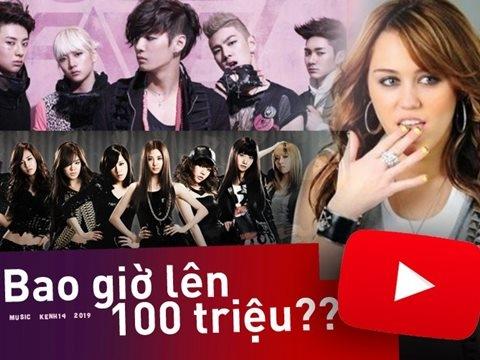 3 Top Hit đình đám ''vật vã'' lên 100 triệu lượt xem - cần lắm đội cày view!