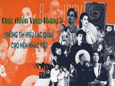 V-Pop tháng 5: những tín hiệu lạc quan cho nền nhạc Việt
