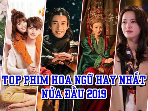 Top phim Hoa Ngữ hay nhất nửa đầu năm 2019