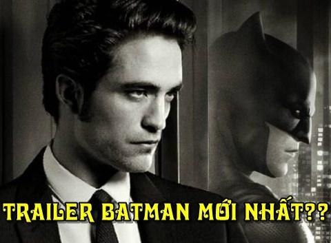 Trời ơi, tin được không 'The Batman' có trailer mới rồi?