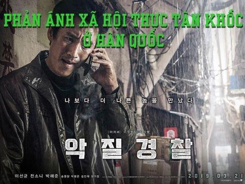 'Cớm Bẩn': Hàn Quốc hoa lệ, cũng có những góc khuất tăm tối và xấu xa cùng cực