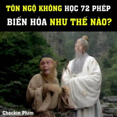 Tôn Ngộ Không đã học 72 phép biến hóa như thế nào?