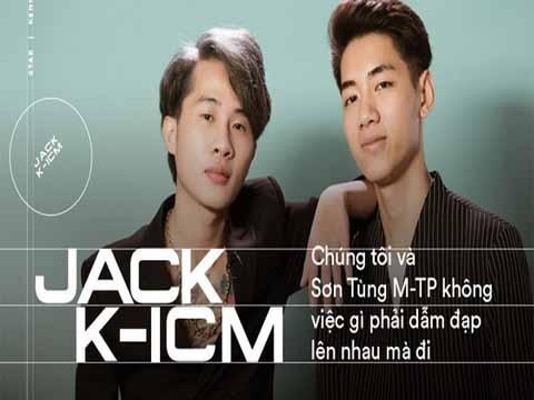 Jack và K-ICM: Không hề muốn cạnh tranh với Sơn Tùng M-TP