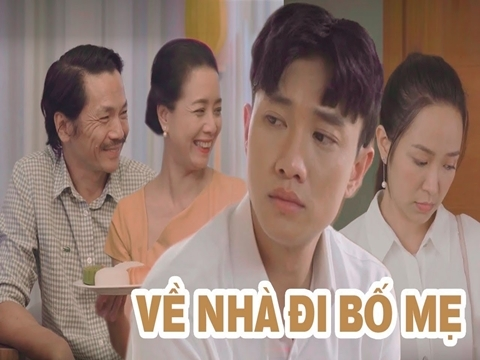 Phim ngắn: 'Về Nhà Đi Bố Mẹ' (Quốc Trường, Trung Anh, Chiều Xuân)