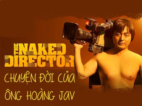 'The Naked Director': Chuyện đời của ông hoàng nền công nghiệp JAV tại Nhật Bản