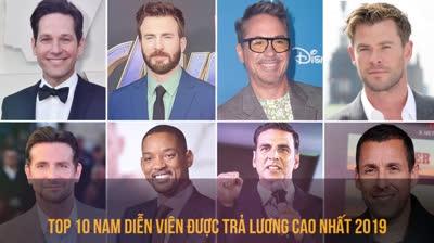 Top 10 diễn viên được trả lương cao nhất 2019