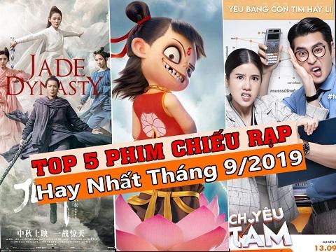 Top 5 phim chiếu rạp hay nhất tháng 9/2019