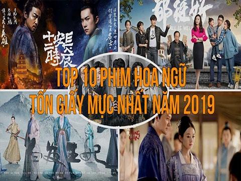 Top 10 phim Hoa Ngữ 'tốn giấy mực' nhất năm 2019
