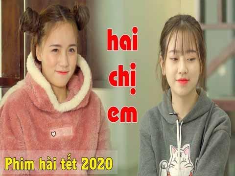 Phim Tết 2020: Hai Chị Em