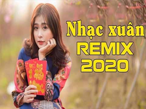 Liên Khúc Xuân Remix 2020 Hay Nhất SÔI ĐỘNG