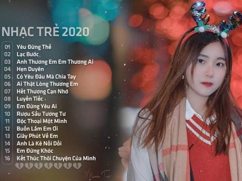 Những Ca Khúc Nhạc Trẻ Mới Hay Nhất 2020