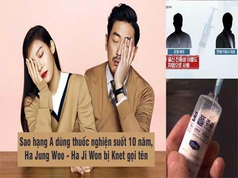SỐC: Sao hạng A dùng thuốc nghiện suốt 10 năm, Ha Jung Woo - Ha Ji Won bị Knet gọi tên