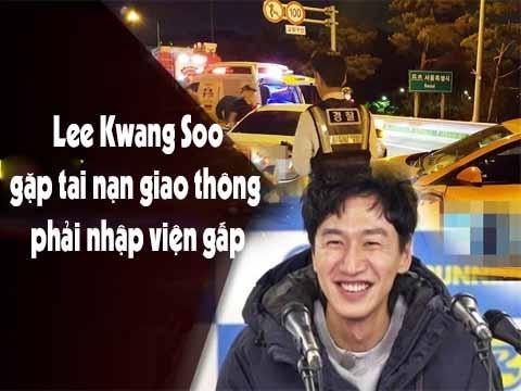Lee Kwang Soo gặp tai nạn giao thông và phải nhập viện gấp
