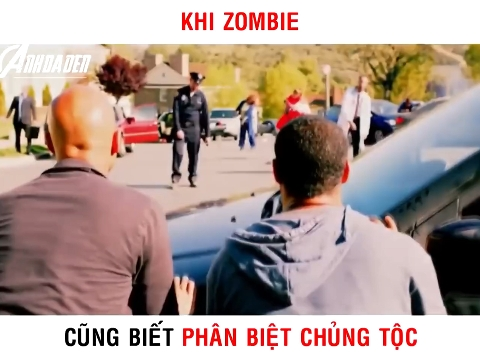 [Hài] Khi Zombie cũng biết phân biệt chủng tộc