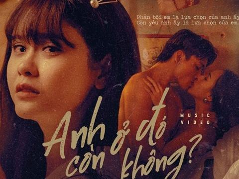 Trương Quỳnh Anh tung MV ''bị cắm sừng'' đầy đau xót ''Anh còn ở đó không''