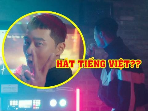 Cười phọt cơm xem nam chính 'Itaewon Class' hát tiếng Việt
