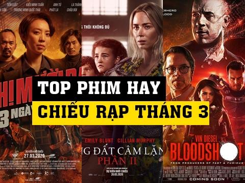Top 5 phim chiếu rạp hay nhất tháng 3/2020