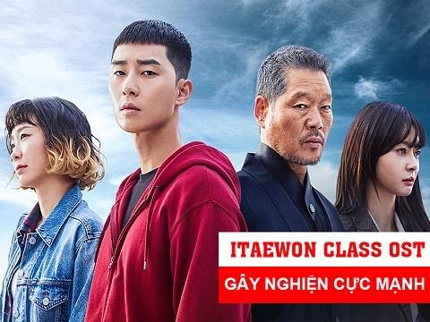 Playlist nhạc phim 'Tầng Lớp Itaewon' gây nghiện cực mạnh