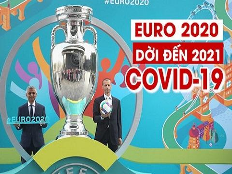 Giải vô địch bóng đá châu Âu hoãn sang năm 2021 do Covid-19