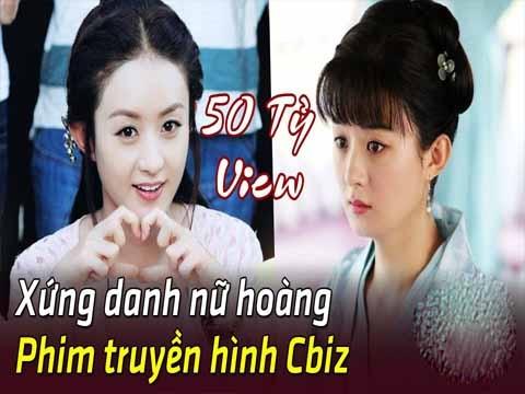 Triệu Lệ Dĩnh trở thành Nữ Hoàng phim truyền hình với hơn 50 tỷ view