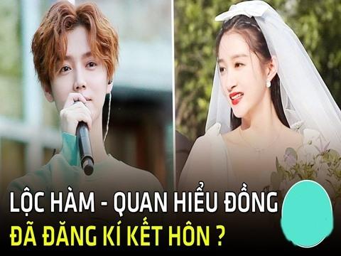 Rộ tin Lộc Hàm - Quan Hiểu Đồng đã đăng ký kết hôn