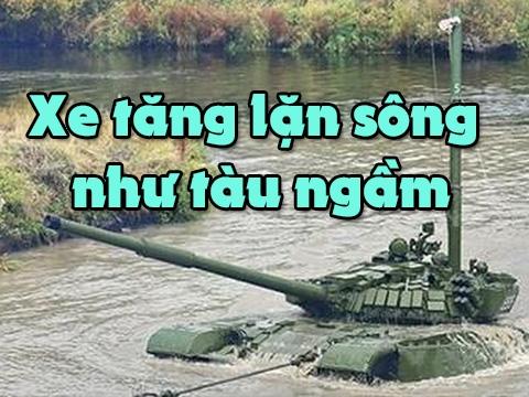 Xe tăng T-72B3 của Nga gây sửng sốt vì lặn sông như tàu ngầm