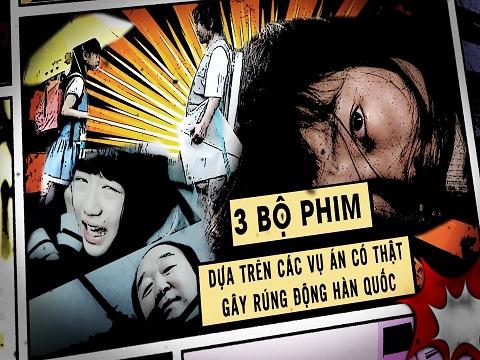 3 bộ phim dựa trên các vụ án có thật gây rúng động Hàn Quốc
