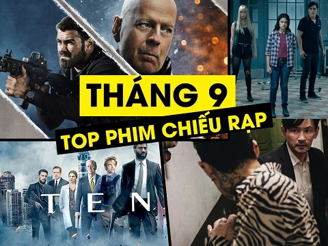 Top Phim Hay Chiếu Rạp Tháng 9/2020