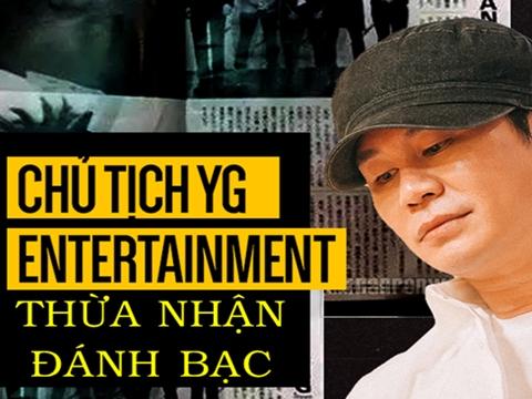 Cựu chủ tịch YG - Yang Hyun Suk thừa nhận 'nướng' gần 8 tỷ cờ bạc