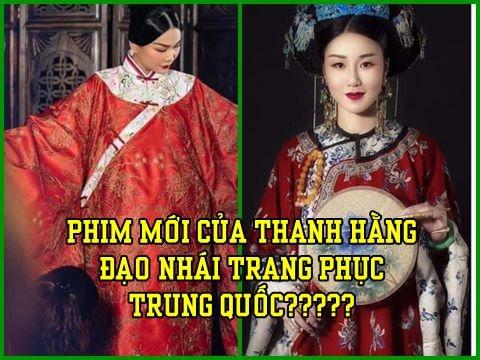 Lùm xùm đạo nhái trang phục Trung Quốc trong phim mới của Thanh Hằng
