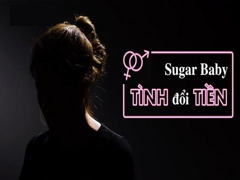 Rợn người nghe Sugar Baby tường thuật quá trình đổi tình lấy tiền