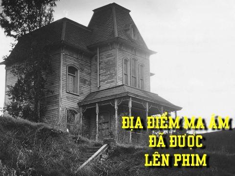 5 địa điểm ma ám ngoài đời thật đã được lên phim