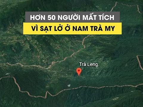Hơn 50 người mất tích vì sạt lở núi ở Nam Trà My, Quảng Nam
