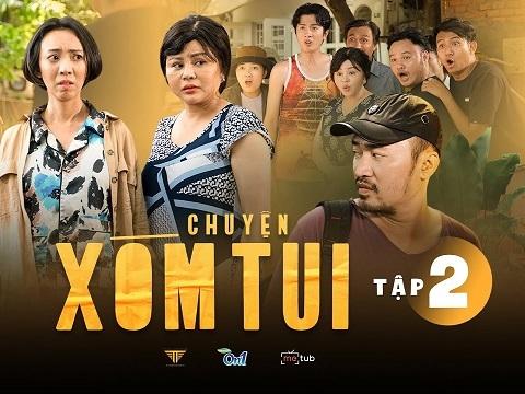 CHUYỆN XÓM TUI - Tập 2 - Thu Trang, Tiến Luật, Huỳnh Phương