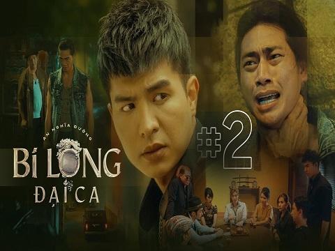 BI LONG ĐẠI CA Tập 2 - Hứa Minh Đạt, Khả Như, Steven Nguyễn