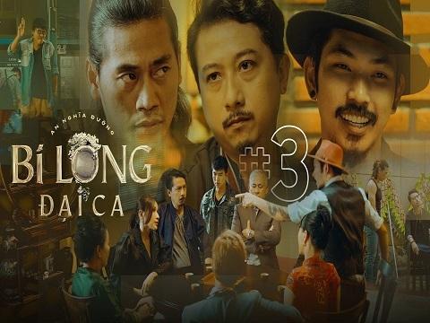 BI LONG ĐẠI CA Tập 3 - Hứa Minh Đạt, Khả Như, Steven Nguyễn